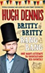 Britty Britty Bang Bang: One Man's At...