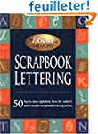 Scrapbook Lettering: 50 Classic and C...