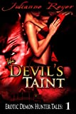 The Devil's Taint (Paranormal Menage Erotica) (Erotic Demon Hunter Tales Book 1)