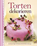 Torten dekorieren: Grundrezepte, Tipp...
