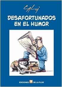 Desafortunados En El Humor (Spanish Edition): Caloi