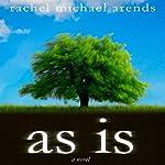 As Is | Rachel Michael Arends