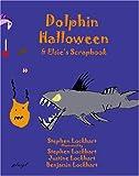 Dolphin Halloween & Elsie's Scrapbook (Molly & Elsie, Book 1)