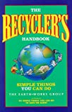 The Recycler's Handbook: Simple Things You Can Do (092963408X) by EarthWorks Group