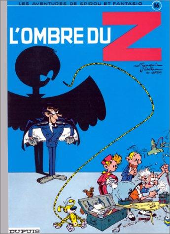 Spirou et Fantasio n° 16 L'Ombre du Z