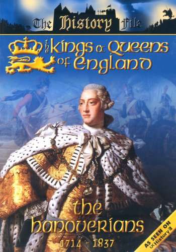 The History File - Kings and Queens of England - Hanoverian [DVD]