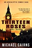 Thirteen Roses Book One: Before: An Apocalyptic Zombie Saga