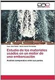 Estudio de los materiales usados en un motor de una embarcación: Análisis comparativo entre sus partes (Spanish Edition)