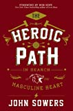 img - for The Heroic Path: In Search of the Masculine Heart book / textbook / text book