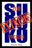 Extreme Sudoku: A collection of 200 of the toughest Sudoku puzzles known to man. (With their solutions.)