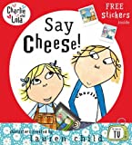 Lauren Child Charlie and Lola: Say Cheese