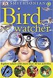 Nature Activities Birdwatcher (Dk Nature Activities)