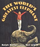 The World's Greatest Elephant by…