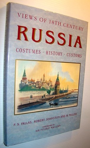 Views of 18th Century Russia: Costumes, Customs, History