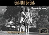 Girls Will Be Girls: How to Keep the Fun in Raising Girls (Picture for Grown ...
