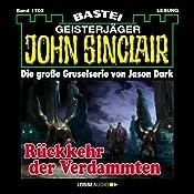 Rückkehr der Verdammten (John Sinclair 1702) | Jason Dark