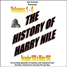 The History of Harry Nile, Box Set 1, Vol. 1-4, December 1939 to Winter 1942 Radio/TV Program by Jim French Narrated by Jim French, Phil Harper