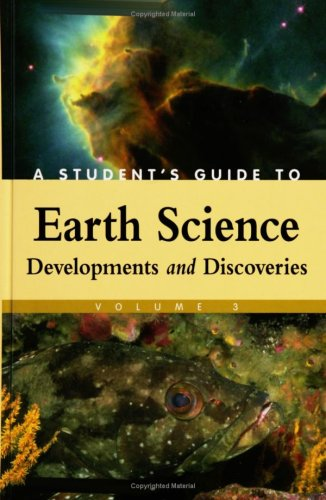 A Student'S Guide To Earth Science: Developments And Discoveries, Volume 3