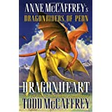 Dragonheart: Anne McCaffrey's Dragonriders of Pern (The Dragonriders of Pern) ~ Todd J. McCaffrey