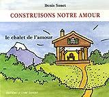 echange, troc Denis Sonet - Construisons notre amour