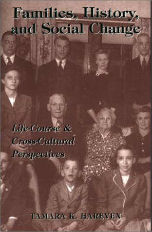 Families, History And Social Change: Life Course And Cross-cultural Perspectives