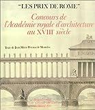 """echange, troc Ecole nationale supérieure des beaux-arts (France) - """"Les Prix de Rome"""": Concours de l'Académie royale d'architecture au XVIIIe siècle"""