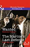 Delores Fossen Wanted: Wanted / The Marine's Last Defence (Mills & Boon Intrigue)