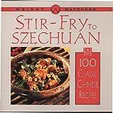 Weight Watchers Stir-Fry to Szechuan: 100 Classic Chinese Recipes (0028617185) by Weight Watchers