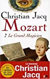 echange, troc Christian Jacq - Mozart : Tome 1, Le grand magicien avec un livret