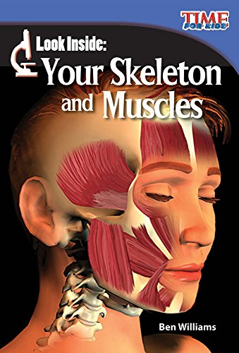 Look Inside: Your Skeleton and Muscles (TIME FOR