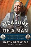 Measure of a Man: From Auschwitz Survivor to Presidents Tailor