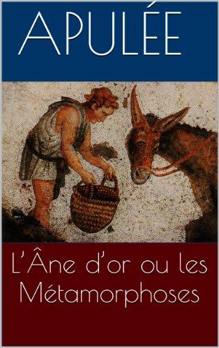 Apulée Apulée - L'Âne d'or ou les Métamorphoses (French Edition)