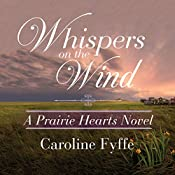 Whispers on the Wind: A Prairie Hearts Novel, Book 5 | Caroline Fyffe