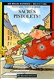 """Afficher """"Sacrés Pistolets !"""""""