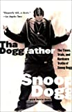 Snoop Doggy Dogg Tha Doggfather: The Times, Trials, and Hardcore Truths of Snoop Dogg