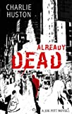 Charlie Huston Already Dead: A Joe Pitt Novel, book 1