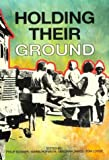 Holding Their Ground: Class, Locality and Culture in 19th and 20th Century South Africa (History Workshop)
