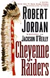 Cheyenne Raiders (0312876076) by O'Reilley, Jackson [Robert Jordan]