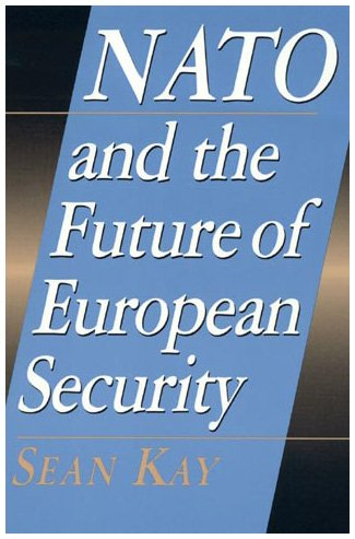 NATO and the Future of European Security (Europe Today)