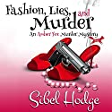 Fashion, Lies, and Murder: Amber Fox Mysteries, Book 1 Audiobook by Sibel Hodge Narrated by Stevie Zimmerman