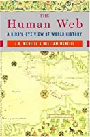 The Human Web: A Bird's Eye View of World History