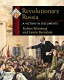 Revolutionary Russia: A History in Documents (Pages from History) (0195337948) by Weinberg, Robert