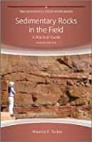 Sedimentary Rocks in the Field: A Practical Guide (Geological Field Guide)