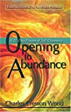 Charles Cresson Wood Opening to Abundance: A 31-Day Process of Self-Discovery