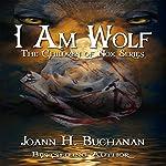 I Am Wolf: The Children of Nox | Joann H. Buchanan