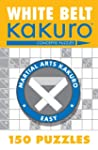 White Belt Kakuro�: 150 Puzzles