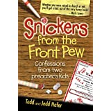 Snickers from the Front Pew ~ Todd Hafer