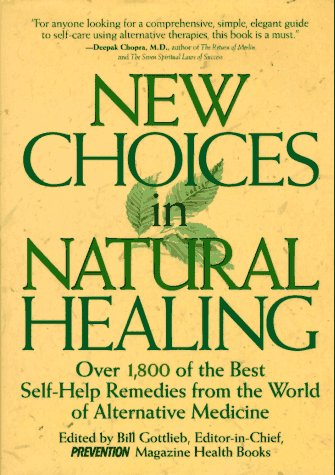 Image for New Choices in Natural Healing: Over 1,800 of the Best Self-Help Remedies from the World of Alternative Medicine