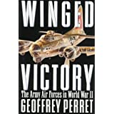Winged Victory: The Army Air Forces in World War IIvon &#34;Geoffrey Perret&#34;