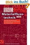 Materialflusstechnik: Auswahl und Ber...